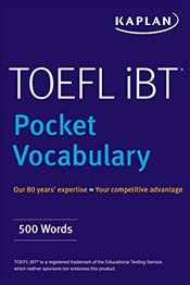 Kaplan TOEFL Pocket Vocabulary : 600 Words + 420 Idioms + Practice Questions - Kaplan