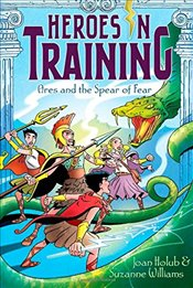 Ares and the Spear of Fear (Heroes in Training) - Holub, Joan