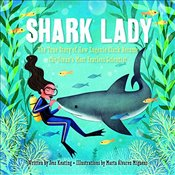 Shark Lady : The Daring Tale of How Eugenie Clark Dove Into History - Keating, Jess