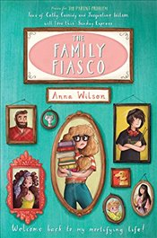 Family Fiasco (The Mortifying Life of Skye Green) - Wilson, Anna