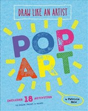 Draw Like an Artist : Pop Art - Geis, Patricia