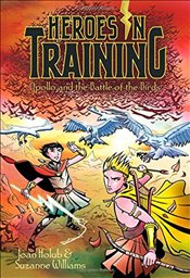 Apollo and the Battle of the Birds (Heroes in Training) - Holub, Joan