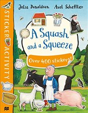 Squash and a Squeeze Sticker Book - Donaldson, Julia
