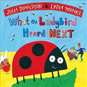 What the Ladybird Heard Next (Julia Donaldson/Lydia Monks) - Donaldson, Julia