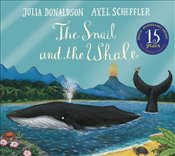 Snail and the Whale 15th Anniversary Edition - Donaldson, Julia