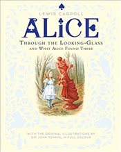 Through the Looking-Glass and What Alice Found There - Carroll, Lewis