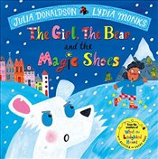 Girl, the Bear and the Magic Shoes (Julia Donalson/Lydia Monks) - Donaldson, Julia