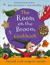 Room on the Broom Cookbook - Donaldson, Julia
