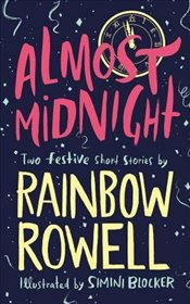 Almost Midnight : Two Festive Short Stories - Rowell, Rainbow