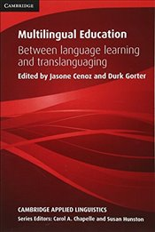 Multilingual Education : Between Language Learning and Translanguaging - Cenoz, Jasone