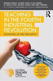 Teaching in the Fourth Industrial Revolution : Standing at the Precipice - Doucet, Armand