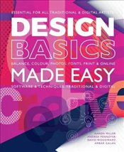 Design Basics Made Easy : Graphic Design in a Digital Age - Miller, Aaron