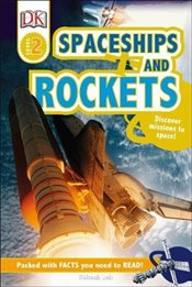 Spaceships and Rockets : Discover Missions to Space! (DK Readers Level 2) - Lock, Deborah