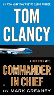 Tom Clancy Commander in Chief - Greaney, Mark