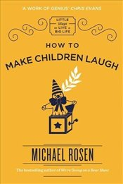 How to Make Children Laugh - Rosen, Michael