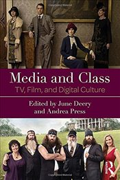 Media and Class : TV, Film, and Digital Culture - Deery, June