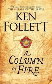 Column of Fire (The Kingsbridge Novels) - Follett, Ken