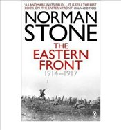 Eastern Front 1914-1917  - Stone, Norman