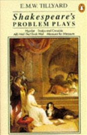 Shakespeares Problem Plays - TILLYARD, E.M.W.