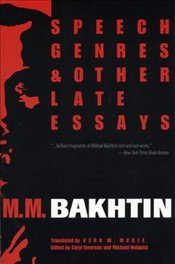 Speech Genres and Other Late Essays - Bahtin, Mihail Mihayloviç