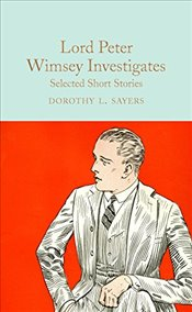 Lord Peter Wimsey Investigates: Selected Short Stories (Macmillan Collectors Library) - Sayers, Dorothy L.