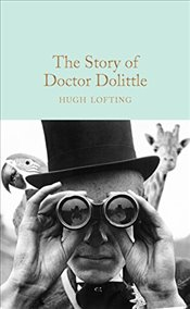 Story of Doctor Dolittle (Macmillan Collectors Library) - Lofting, Hugh