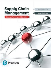 Supply Chain Management 7E : Strategy, Planning, and Operation - Chopra, Sunil