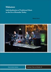 Makamsiz : Individualization of Traditional Music on the Eve of Kemalist Turkey   - Greve, Martin