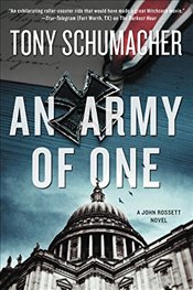 Army of One : A John Rossett Novel - Schumacher, Tony