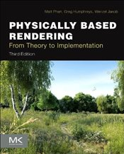 Physically Based Rendering 3E : From Theory to Implementation - Pharr, Matt