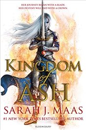 Kingdom of Ash : Throne of Glass - Maas, Sarah J.