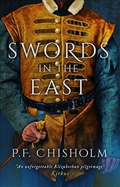 Swords in the East  - Chisholm, P.F.