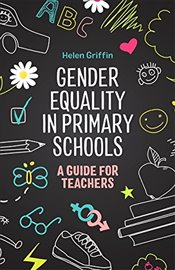 Gender Equality in Primary Schools : A Guide for Teachers - Griffin, Helen