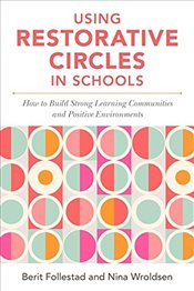 Using Restorative Circles in Schools  - Wroldsen, Nina