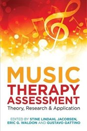 Music Therapy Assessment : Theory, Research & Application -