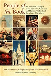 People of the Book: An Interfaith Dialogue about How Jews, Christians and Muslims Understand Their S - Cohn-Sherbok, Dan