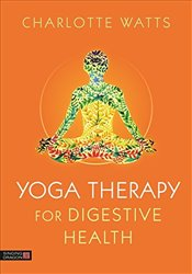 Yoga Therapy for Digestive Health - Watts, Charlotte