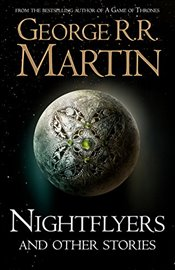 Nightflyers and Other Stories - Martin, George R. R.