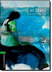 Oxford Bookworms Library : Level 6 : Gazing at Stars: Stories from Asia (Oxford Bookworms ELT) - West, Clare