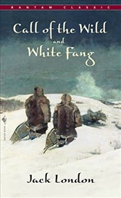Call of the Wild ; and, White Fang (Bantam Classics) - London, Jack
