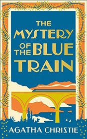 Mystery of the Blue Train (Poirot) - Christie, Agatha