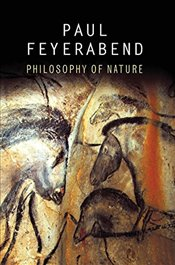 Philosophy of Nature - Feyerabend, Paul K.
