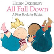 All Fall Down : A First Book for Babies - Oxenbury, Helen