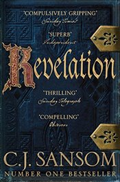 Revelation : The Shardlake Series - Sansom, C. J.