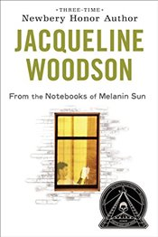 From the Notebooks of Melanin Sun - Woodson, Jacqueline