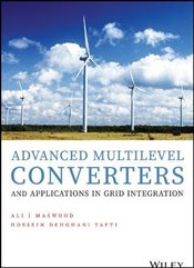 Advanced Multilevel Converters and Applications in Grid Integration - Maswood, Ali Iftekhar