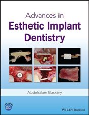 Advances in Esthetic Implant Dentistry - Elaskary, Abdelsalam