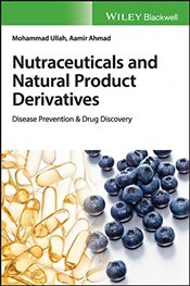 Nutraceuticals and Natural Product Derivatives : Disease Prevention & Drug Discovery - Ullah, Mohammad