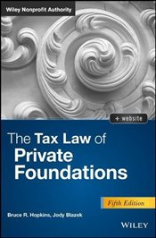 Private Foundations : Tax Law and Compliance : 5E  Website - Hopkins, Bruce R.
