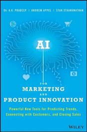 AI for Marketing and Product Innovation: Powerful New Tools for Predicting Trends, Connecting with C - Pradeep, A. K.